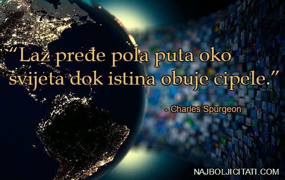 """Laž pređe pola puta oko svijeta dok istina obuje cipele."""" – Charles Spurgeon"""