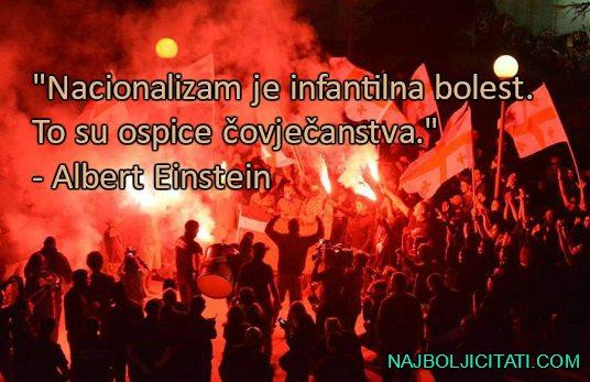 Ajnstajn Nacionalizam je infantilna bolest. To su ospice čovječanstva.