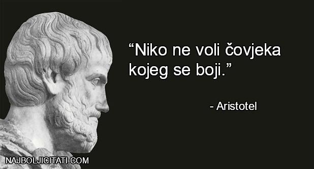 """""""Niko ne voli čovjeka kojeg se boji."""" - Aristotel mudrosti"""