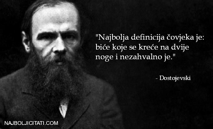 """""""Najbolja definicija čovjeka je: biće koje se kreće na dvije noge i nezahvalno je."""" - Fjodor Dostojevski citat"""