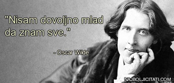 """Nisam dovoljno mlad da znam sve."" Oscar Wilde citat"